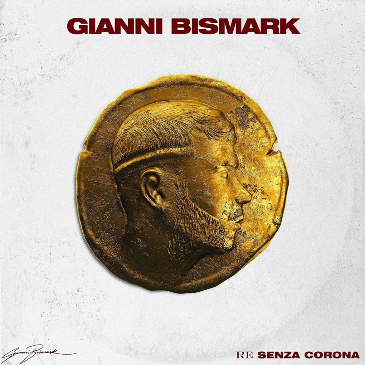 Gianni Bismark - Re Senza Corona